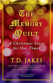 The Memory Quilt: A Christmas Story for Our Times - eBook  -     By: T.D Jakes