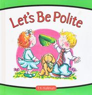 Let's Be Polite  -              By: P.K. Hallinan                   Illustrated By: P.K. Hallinan