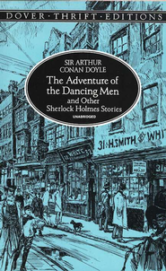 The Adventure of the Dancing Man & Other Sherlock Holmes Stories     -     By: Sir Arthur Conan Doyle