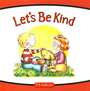 Let's Be Kind  -              By: P.K. Hallinan                   Illustrated By: P.K. Hallinan