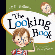 The Looking Book  -              By: P.K. Hallinan