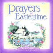 Prayers at Eastertime   -     By: Pamela Kennedy
