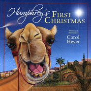 Humphrey's First Christmas  -     By: Carol Heyer