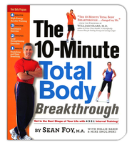 The 10-Minute Total Body Breakthrough   -              By: Sean Foy M.A.