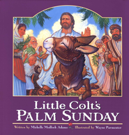 Little Colt's Palm Sunday  -     By: Michelle Medlock Adams