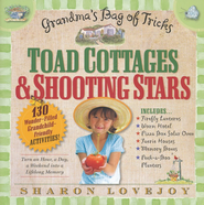 Grandma's Bag of Tricks: Toad Cottages & Shooting Stars  -     By: Sharon Lovejoy