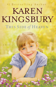 This Side of Heaven  -     By: Karen Kingsbury