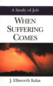 When Suffering Comes: A Study of Job   -     By: J. Ellsworth Kalas