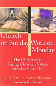 Church on Sunday, Work on Monday   -     By: Laura Nash, Scotty McLennan