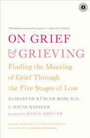On Grief and Grieving: Finding the Meaning of Grief Through the Five Stages of Loss - eBook  -     By: Elisabeth Kubler-Ross, David Kessler