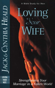 Loving Your Wife   -     By: Jack Heald, Cynthia Heald