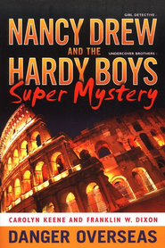 Nancy Drew and The Hardy Boys Super Mystery: Dangerous Overseas # 2  -     By: Carolyn Keene, Franklin W. Dixon