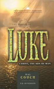The Gospel of Luke: Christ, the Son of Man - Twenty-first Century Biblical Commentary  -     By: Mal Couch