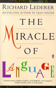 The Miracle of Language - eBook  -     By: Richard Lederer