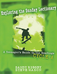 Exploring the Sunday Lectionary: A Teenager's Guide to the Readings, Cycle A   -     By: Sandy Rigsby, Steve Mason
