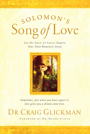 Solomon's Song of Love: Let a Song of Songs Inspire Your Own Love Story - eBook  -     By: Craig Glickman