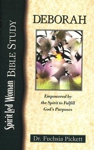 Deborah,Empowered by the Spirit to Fulfill God's Purposes- SpiritLed Woman  -     By: Fuchsia Pickett
