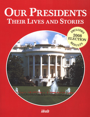 Our Presidents: Their Lives and Stories  -