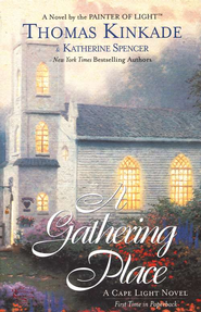 A Gathering Place, Cape Light Series #3   -     By: Thomas Kinkade