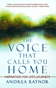 The Voice That Calls You Home: Inspiration for Life's Journeys - eBook  -     By: Andrea Raynor