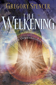 The Welkening: A Three Dimensional Tale - eBook  -     By: Gregory Spencer