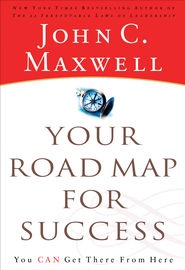Your Road Map for Success: You Can Get There from Here - eBook  -     By: John C. Maxwell