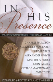 In His Presence, Through the Gospel Of Matthew   -     By: Lance Wubbels