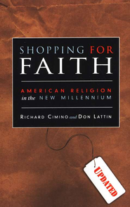 Shopping for Faith: American Religion in the New Millennium  -              By: Richard Cimino, Don Lattin