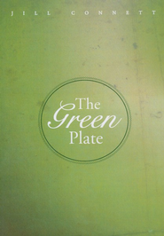The Green Plate  -     By: Jill Connett
