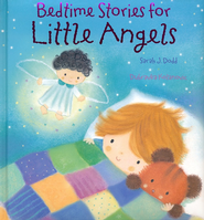Bedtime Stories for Little Angels  -     By: Sarah Dodd