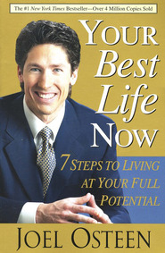 Your Best Life Now: 7 Steps to Living at Your Full Potential (slightly imperfect)  -     By: Joel Osteen
