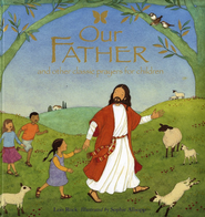 Our Father  -     By: Lois Rock