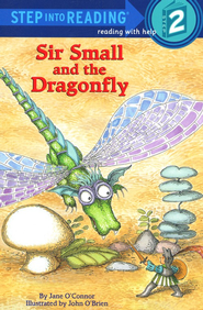 Step Into Reading, Level 2: Sir Small and the Dragonfly   -              By: Jane O'Connor