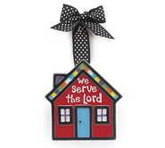 House Ornament, We Serve the Lord, Small   -