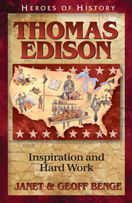 Thomas Edison: Inspiration and Hard Work  -     By: Janet Benge, Geoff Benge