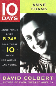10 Days Series: Anne Frank   -     By: David Colbert