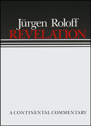 Revelation: Continental Commentary Series [CCS]   -     By: Jurgen Roloff