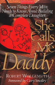 She Calls Me Daddy   -     By: Robert Wolgemuth