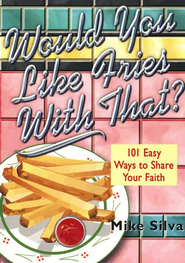 Would You Like Fries With That? - eBook  -     By: Mike Silva