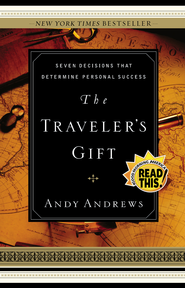 The Traveler's Gift: Seven Decisions that Determine Personal Success - eBook  -     By: Andy Andrews