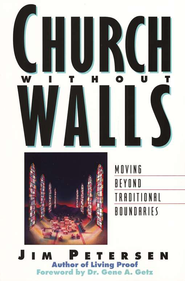 Church Without Walls   -     By: Jim Petersen