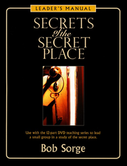 Secrets of the Secret Place Leaders Manual  -     By: Bob Sorge