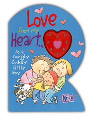 Love from My Heart: to a Snuggly, Cuddly Little Boy, Parent  Love Letters  -     By: Heidi R. Weimer