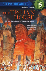 Step Into Reading, Level 5: The Trojan Horse, How the Greeks Won the War  -     By: Emily Little, Michael Eagle