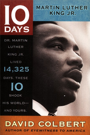10 Days Series: Martin Luther King, Jr   -              By: David Colbert