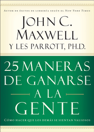 25 Maneras de Ganarse a la Gente (25 Ways to Win with People) - eBook  -     By: John C. Maxwell