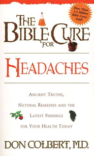 Headaches, The Bible Cure Series   -     By: Don Colbert M.D.