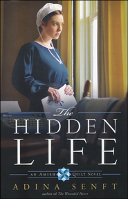 The Hidden Life, Amish Quilt Series #2   -              By: Adina Senft