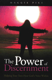 The Power of Discernment: Helping Your Teen Hear God's Voice Within   -     By: Maggie Pike