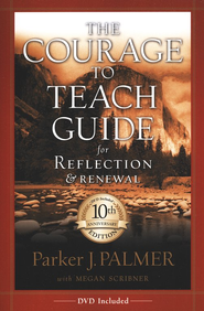The Courage to Teach Guide for Reflection and Renewal, 10 Anniversary Edition  -     By: Parker J. Palmer